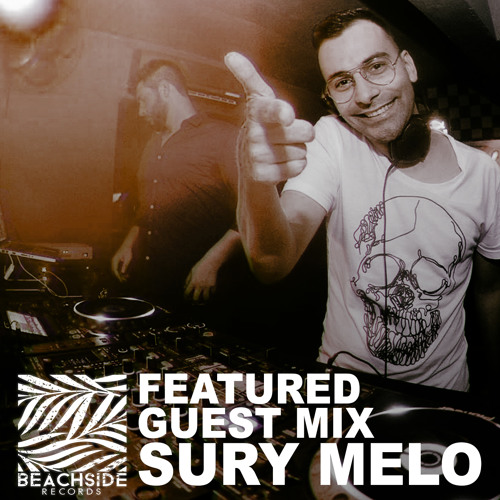 BEACHSIDE RECORDS FEATURED GUEST MIX :  SURY MELO  ***FREE DOWNLOAD***