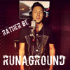 RUNAGROUND - Rather Be (Clean Bandit Cover)