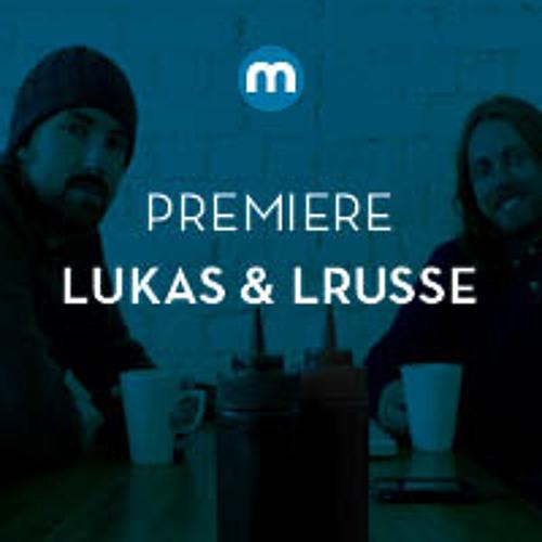 Premiere Lukas & Lrusse 'Upstairs Downstairs'