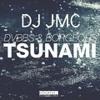 DVBBS & Bourgeois - Tsunami(Dj JMC Remix)