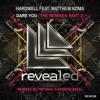 Hardwell feat. Matthew Koma - Dare You (Tritonal Remix) (Exclusive Preview)