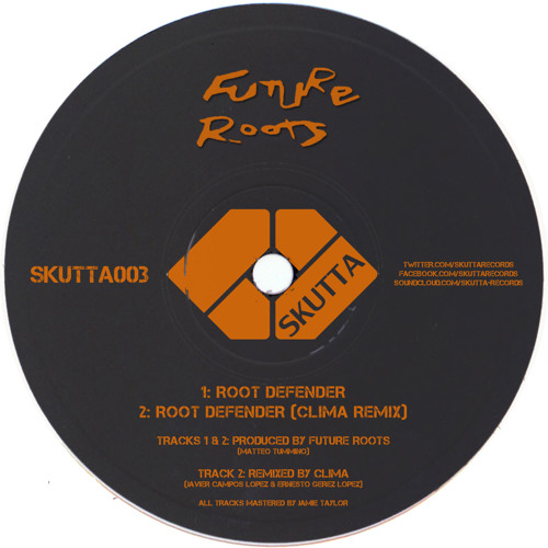 SKUTTA003: Future Roots - Root Defender (Clima Remix) [OUT NOW]