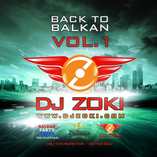 DJ Zoki - Back To Balkan Vol. 1 www.djzoki.com