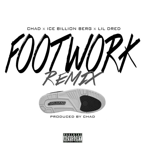 FootWork (Remix) : Chad x Ice Berg x Lil Dred by iceberg305