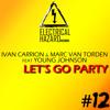 IVAN CARRION & MARC VAN TORDEN FEAT. YOUNG JOHNSON - LET´S GO PARTY (TEASER)