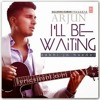 I'll be waiting(kabhi jo badal barse) feat arjun