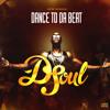 D-Soul Dance To Da Beat (radio edit)