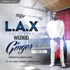 L.A.X ft Wizkid - Ginger (Prod. Legendury Beatz)