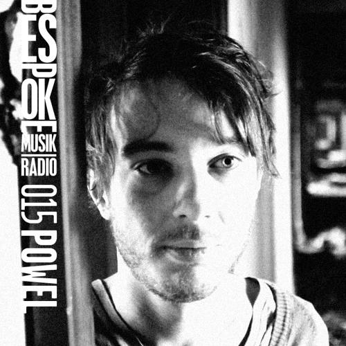 Bespoke Musik Radio 015 : Powel