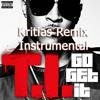 T.I. - Go Get It (Kritias Remix)(Instrumental)