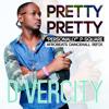 Pretty Pretty [P Square Personally Refix] (Afrobeats)