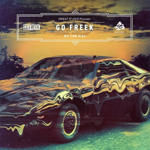 Go Freek - We Can Ride (Dom Dolla Remix) [Sweat It Out]