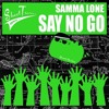 "Samma Lone - Say No Go (Fat Cat Slim's ""Groupie VS Bouncer"" Mix)"