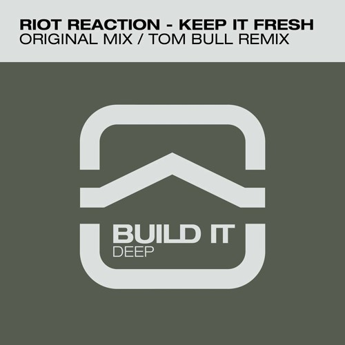 Riot Reaction - Keep it Fresh (Tom Bull Remix )