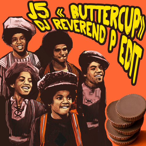 J5 - Buttercup - DJ Reverend P Edit