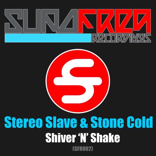 Stereo Slave & Stone Cold - Shiver 'N' Shake