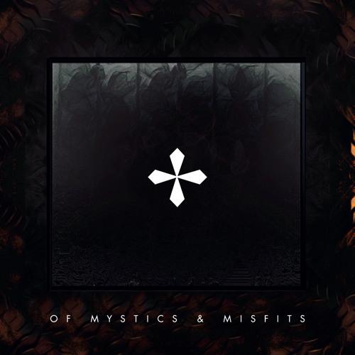 Of Mystics & Misfits [Album Stream]