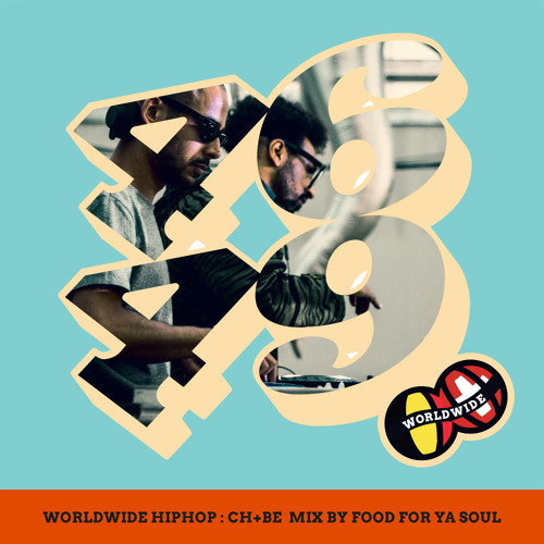 WorldWide HipHop: CH + BE Mix by FOOD FOR YA SOUL