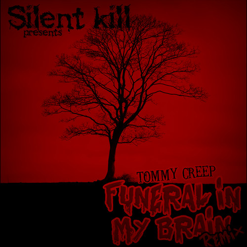 Tommy Creep - Funeral In My Brain (Silent Kill Remix) [Free Download]
