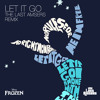 Idina Menzel - Let It Go (The Last Amsers Remix) [FREE DOWNLOAD]