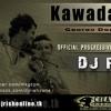 Kawada Ho Official Progressive Trance Mix - DJ Rish (www.djrishonline.tk)