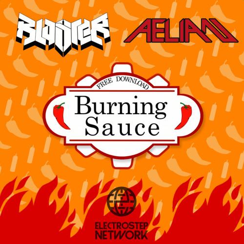 BLASTER & Aelian - Burning Sauce [Electrostep Network Freebie]