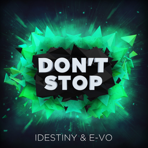 IDestiny & E-VO - Don't Stop