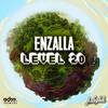 Enzalla - Level 20 [EDM.com Premiere]