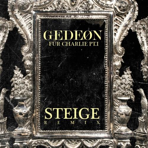 Gedeon - Für Charlie Pt. I (Steige Remix)