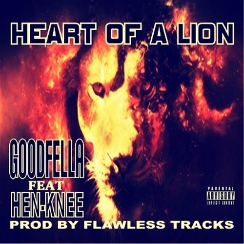 HEART OF A LION - GOODFELLA FEAT @1henknee PROD BY FLAWLESS TRACKS