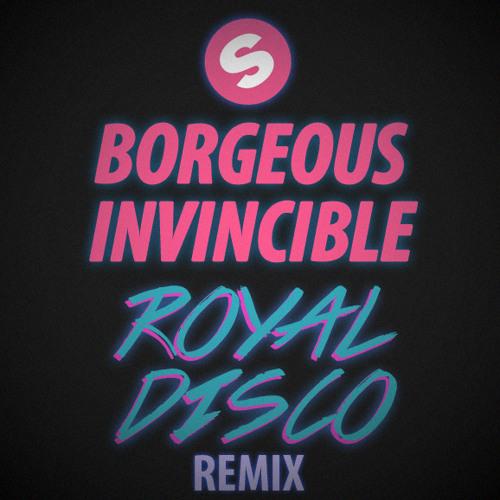 Borgeous - Invincible (Royal Disco Remix) [FREE DL]