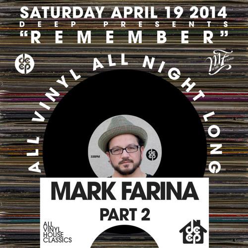 "DEEP Pres ""Remember"" (All Vinyl) feat. Mark Farina Part 2 4.19.14"