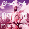 Danny Glover [YOUNG THUG COVER]
