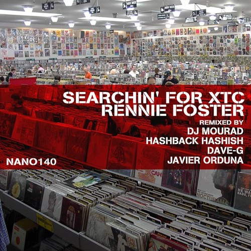 Rennie Foster - Searchin for XTC (Dave-G Remix)(Nice & Nasty Recordings)