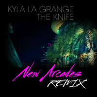 Kyla La Grange - The Knife (New Arcades Remix)
