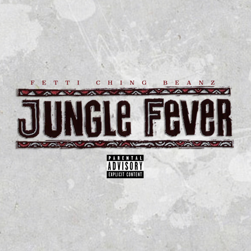 "Beanz - ""Psycotic""(Explicit Version)#JungleFever By Fetti Ching Beanz"