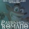 MC Bin Ladem E MC Crash - O Pai, Tô Com Vergonha (+Download -  Passinho Do Romano 2014)