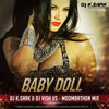 Baby Doll (Moombathon Mix) - DJ K.Sark & DJ Vish VS (Download Link In Description)