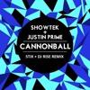 Showtek And Justin Prime - Cannonball (Stix & Rise Remix)