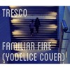Familiar fire (Yodelice cover)