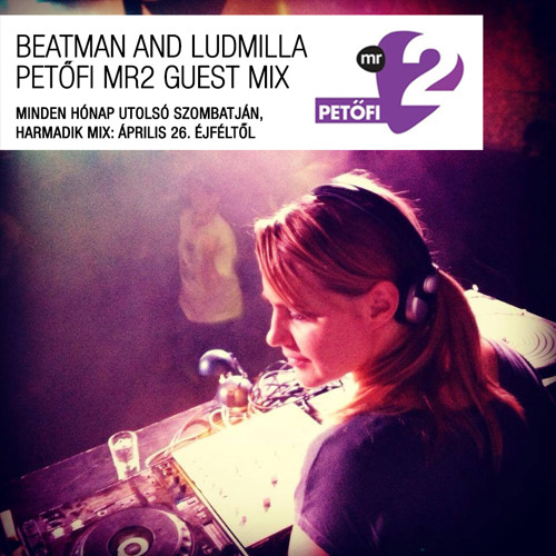 [FREEDOWNLOAD] Beatman and Ludmilla - Monthly DJ Mix for Petőfi MR2 Radio - Session #3 - April,2014
