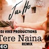 Dj Viks Vs Tere Naina Freaky Mix 2014  From The Film JAI HO !!!