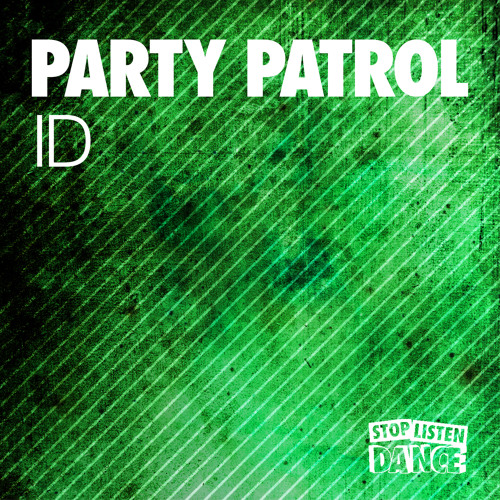 Party Patrol - ID (Original Mix) [SLD047]