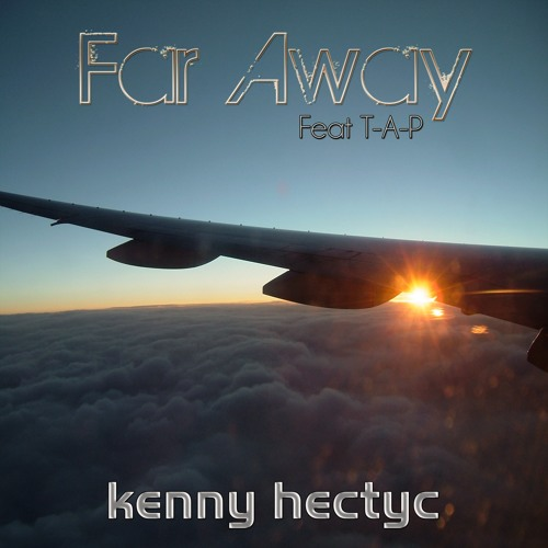 Kenny Hectyc feat. T.A.P - Far Away (Original Mix)