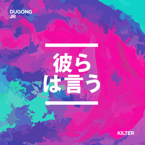 Kilter - They Say (Dugong Jr Remix)