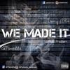 We Made It (Feat. G'Pamella) Prod. Prodlem