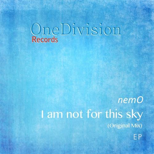 nemO - I am not for this sky (Original Mix) Out Now