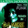 Latoya Jackson - if you feel the funk ( Remix by DJ Mike )
