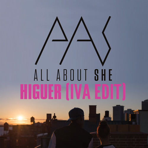 All About She - Higher (Iva Edit) FREE D\L