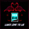 Rich Kid Syndrome - Make Love To Me